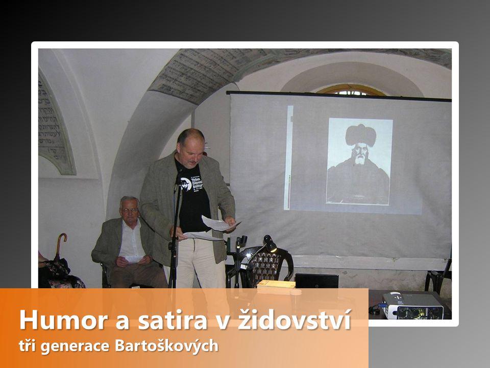 Humor a satira v židovství tři generace Bartoškových