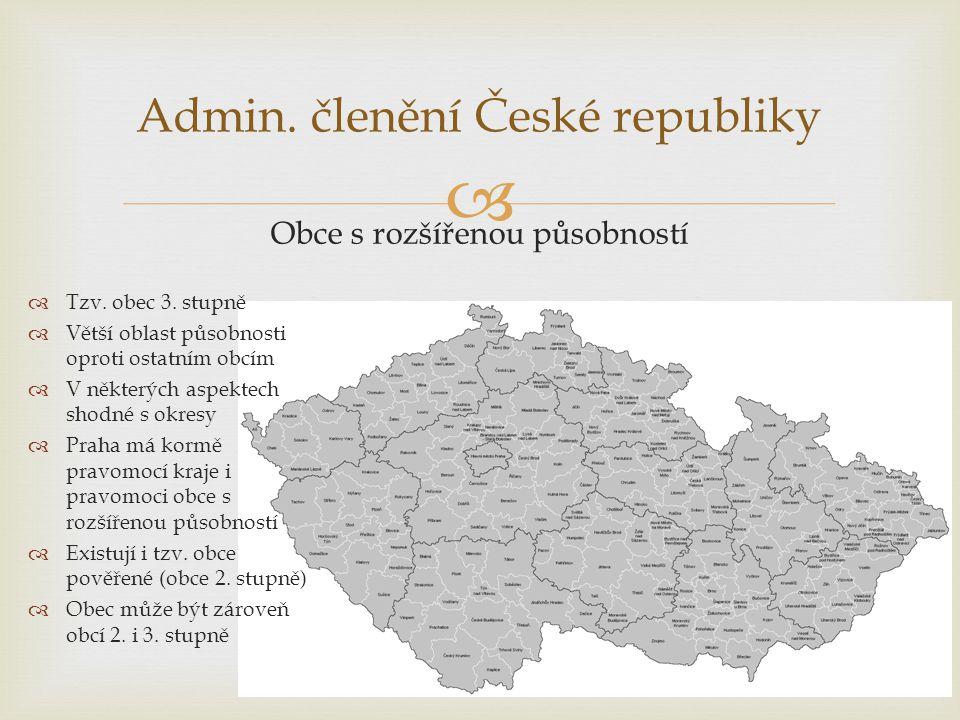  Admin.členění České republiky Obce s rozšířenou působností  Tzv.