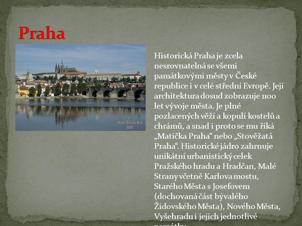Historická Praha je zcela nesrovnatelná se všemi památkovými městy v České republice i v celé střední Evropě.