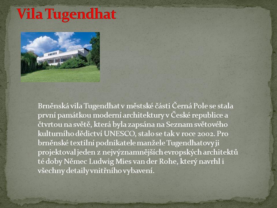 Brněnská vila Tugendhat v městské části Černá Pole se stala první památkou moderní architektury v České republice a čtvrtou na světě, která byla zapsána na Seznam světového kulturního dědictví UNESCO, stalo se tak v roce 2002.