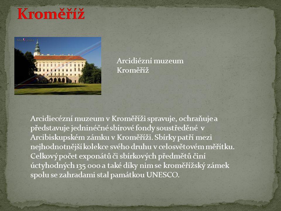 Arcidiézní muzeum Kroměříž Arcidiecézní muzeum v Kroměříži spravuje, ochraňuje a představuje jedninéčné sbírové fondy soustředěné v Arcibiskupském zámku v Kroměříži.