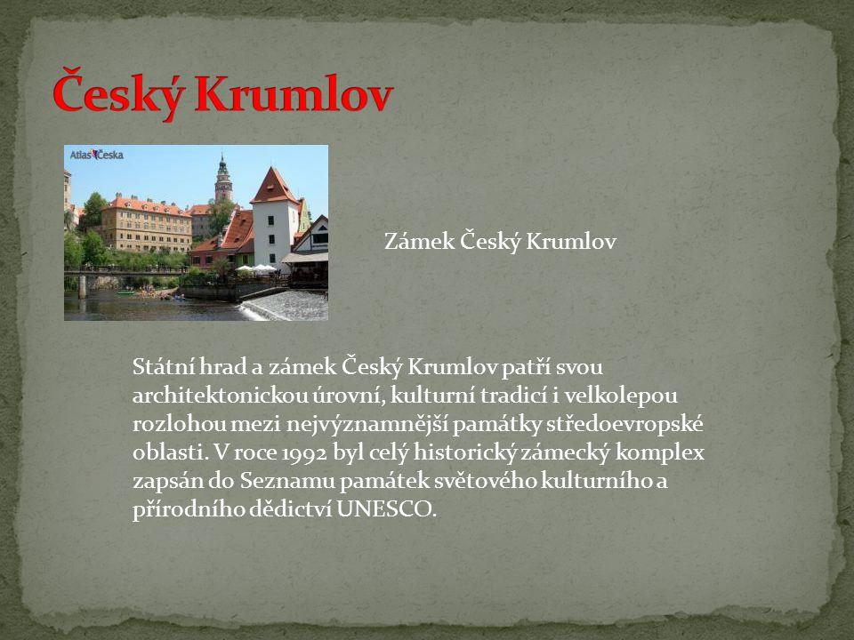 Zámek Český Krumlov Státní hrad a zámek Český Krumlov patří svou architektonickou úrovní, kulturní tradicí i velkolepou rozlohou mezi nejvýznamnější památky středoevropské oblasti.