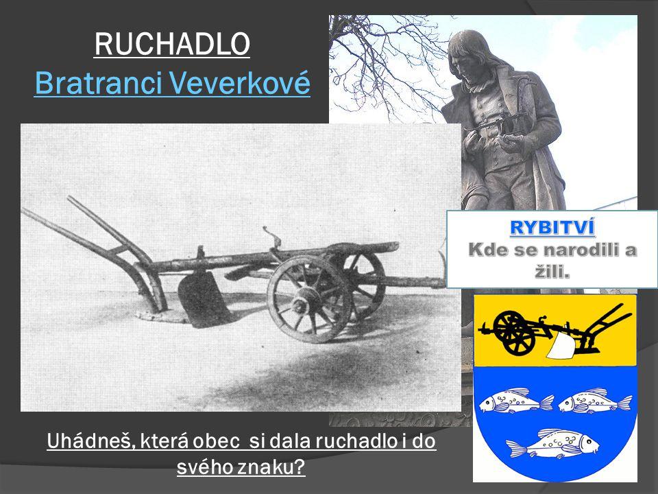 RUCHADLO Bratranci Veverkové Uhádneš, která obec si dala ruchadlo i do svého znaku?