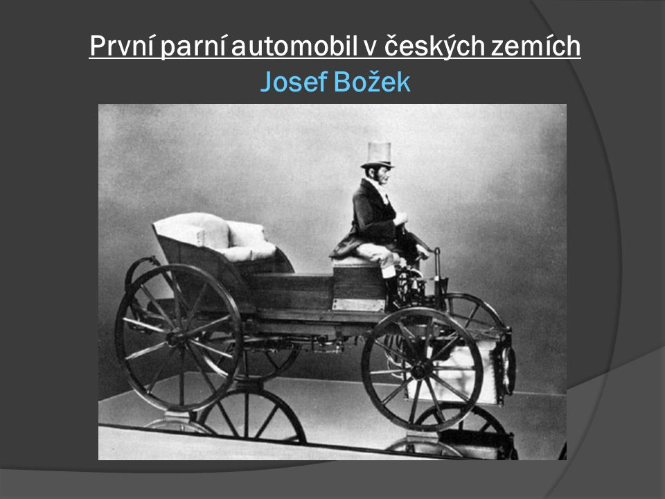První parní automobil v českých zemích Josef Božek