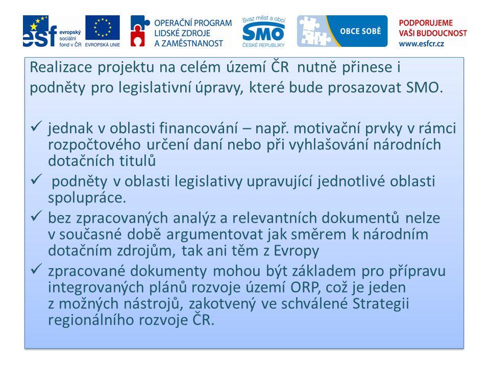 Realizace projektu na celém území ČR nutně přinese i podněty pro legislativní úpravy, které bude prosazovat SMO.  jednak v oblasti financování – např
