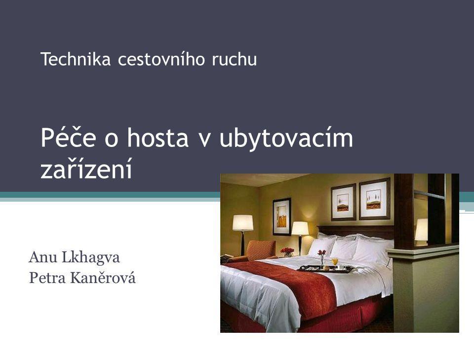 Technika cestovního ruchu Péče o hosta v ubytovacím zařízení Anu Lkhagva Petra Kaněrová