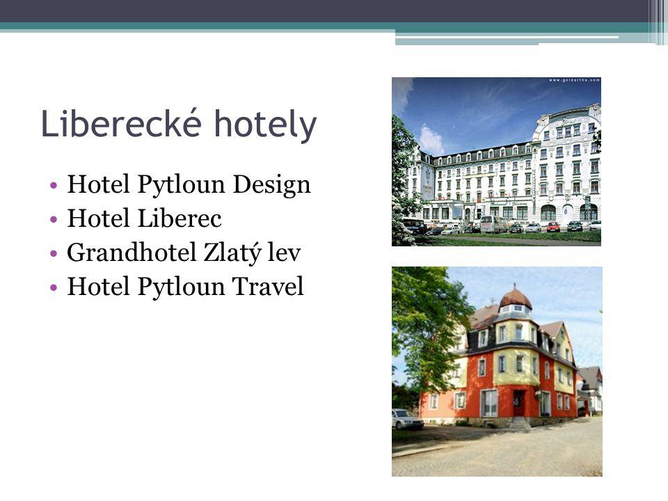 Liberecké hotely •Hotel Pytloun Design •Hotel Liberec •Grandhotel Zlatý lev •Hotel Pytloun Travel