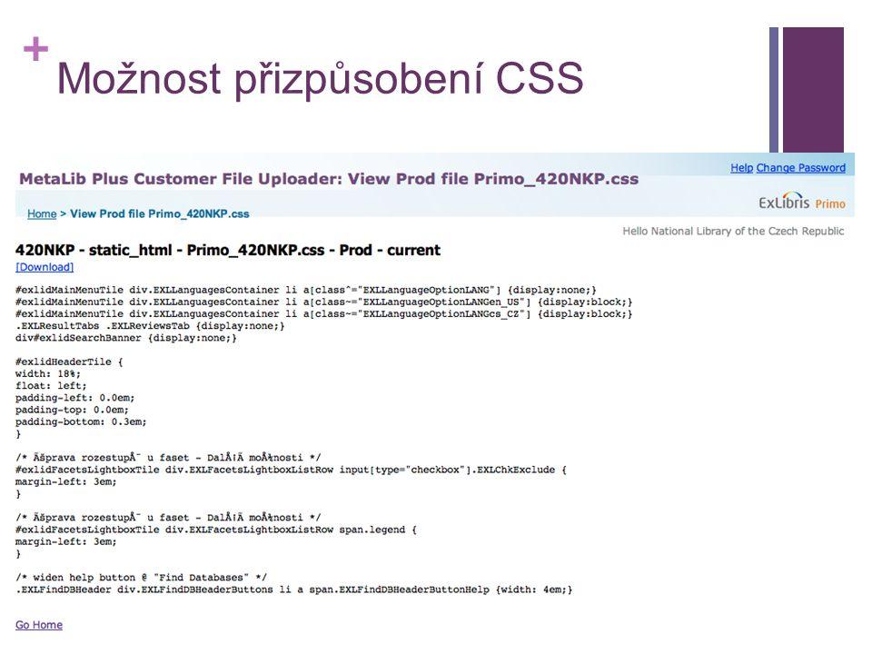+ Možnost přizpůsobení CSS