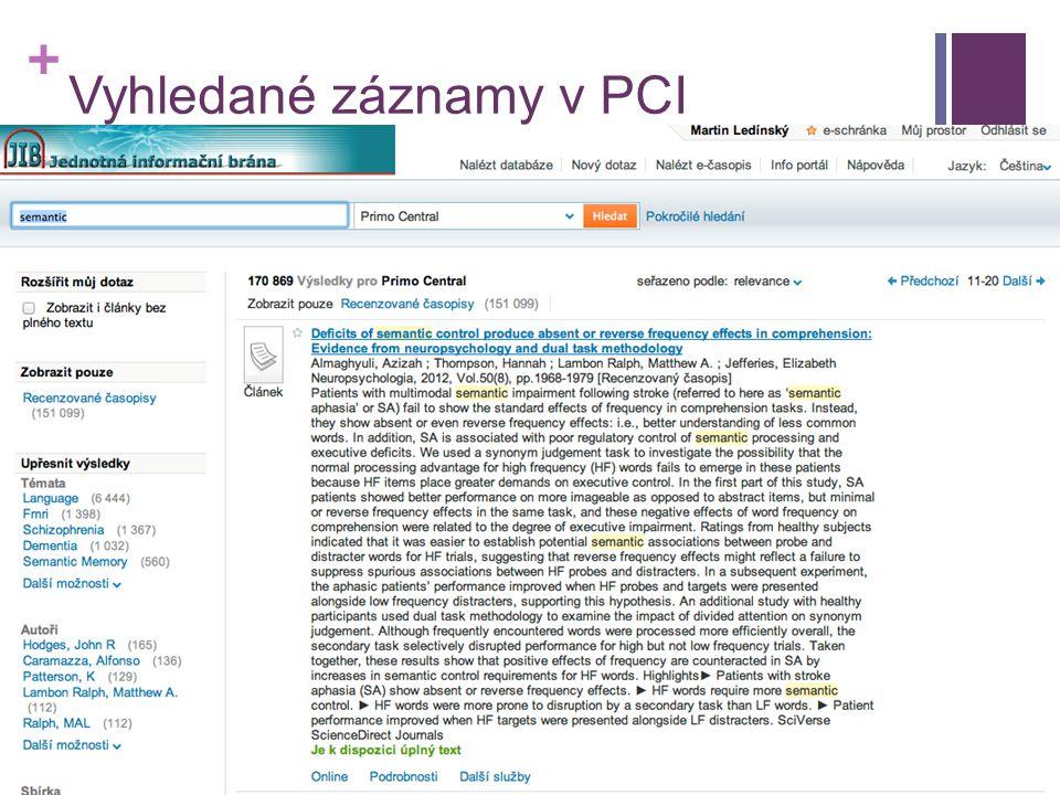 + Vyhledané záznamy v PCI