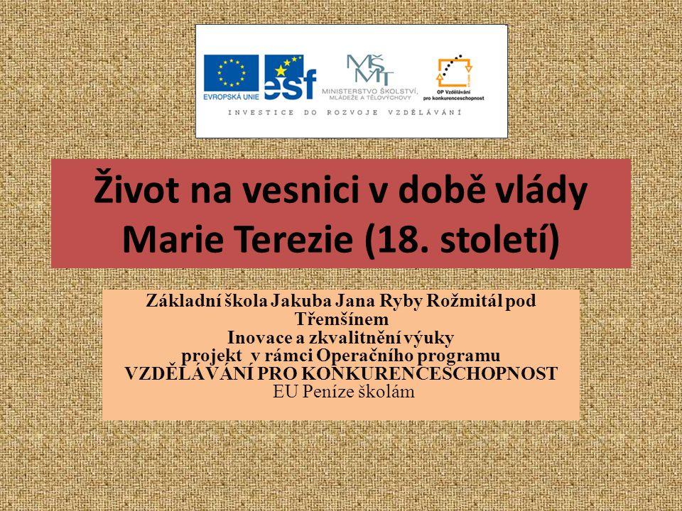 Život na vesnici v době vlády Marie Terezie (18.