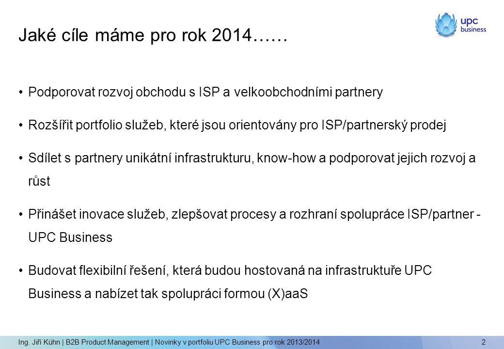 Služby, na které se budeme ve 2014 zaměřovat 3 Ing.