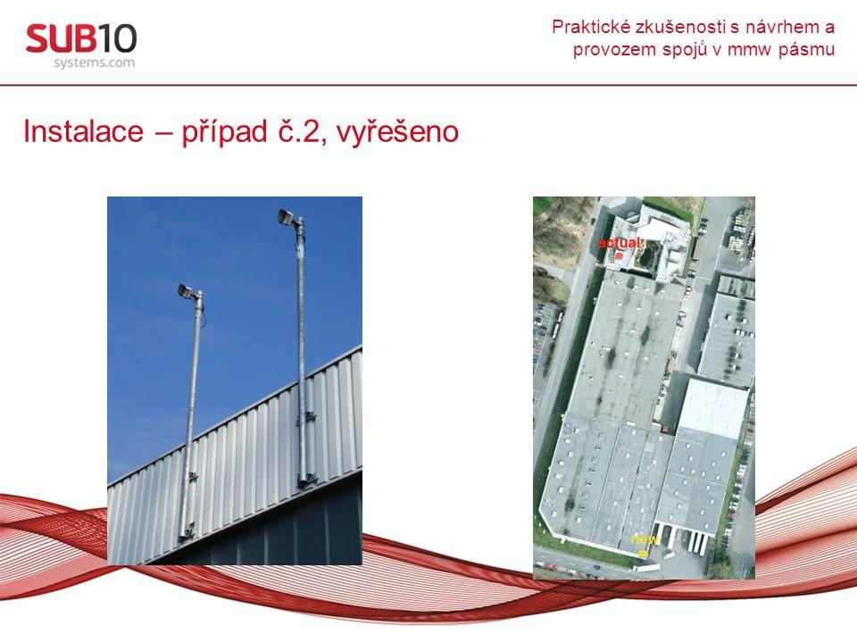 Praktické zkušenosti s návrhem a provozem spojů v mmw pásmu Instalace – případ č.2, vyřešeno
