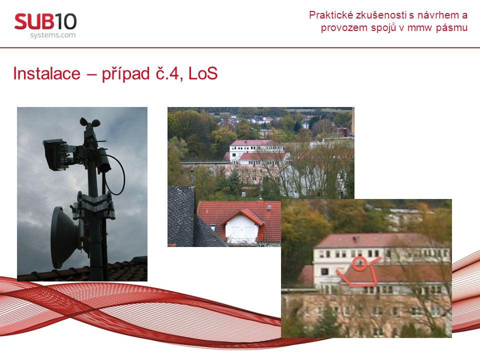 Praktické zkušenosti s návrhem a provozem spojů v mmw pásmu Instalace – případ č.4, LoS