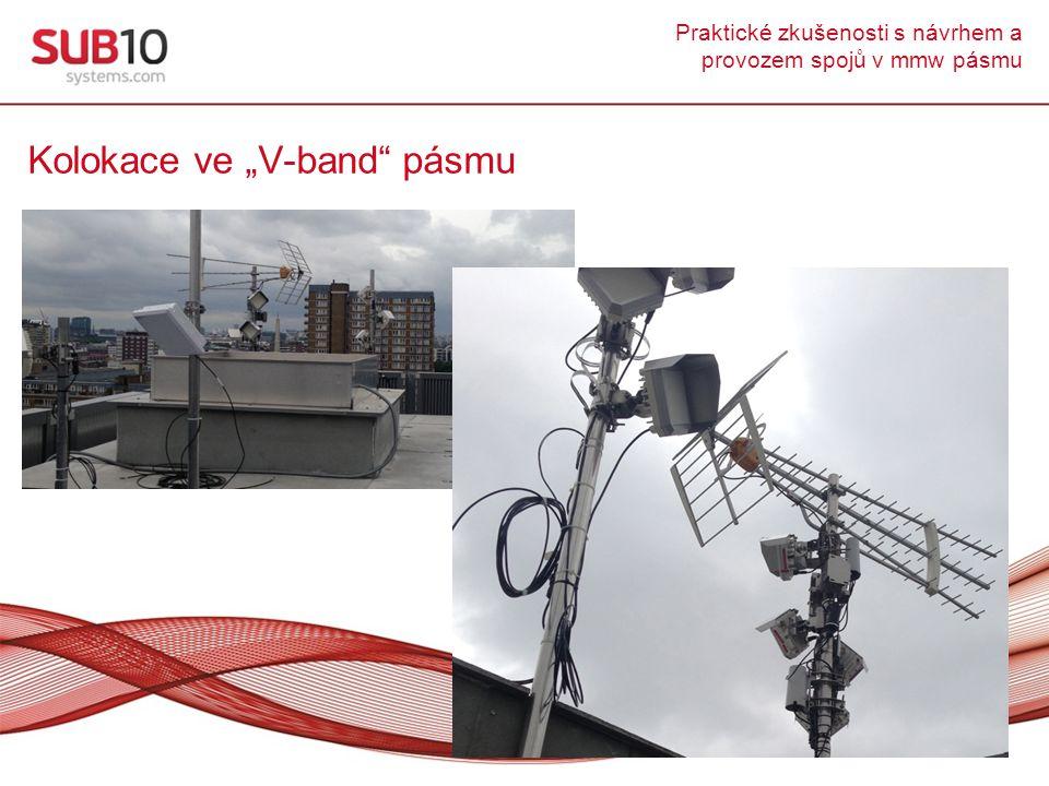 """Praktické zkušenosti s návrhem a provozem spojů v mmw pásmu Kolokace ve """"V-band pásmu"""