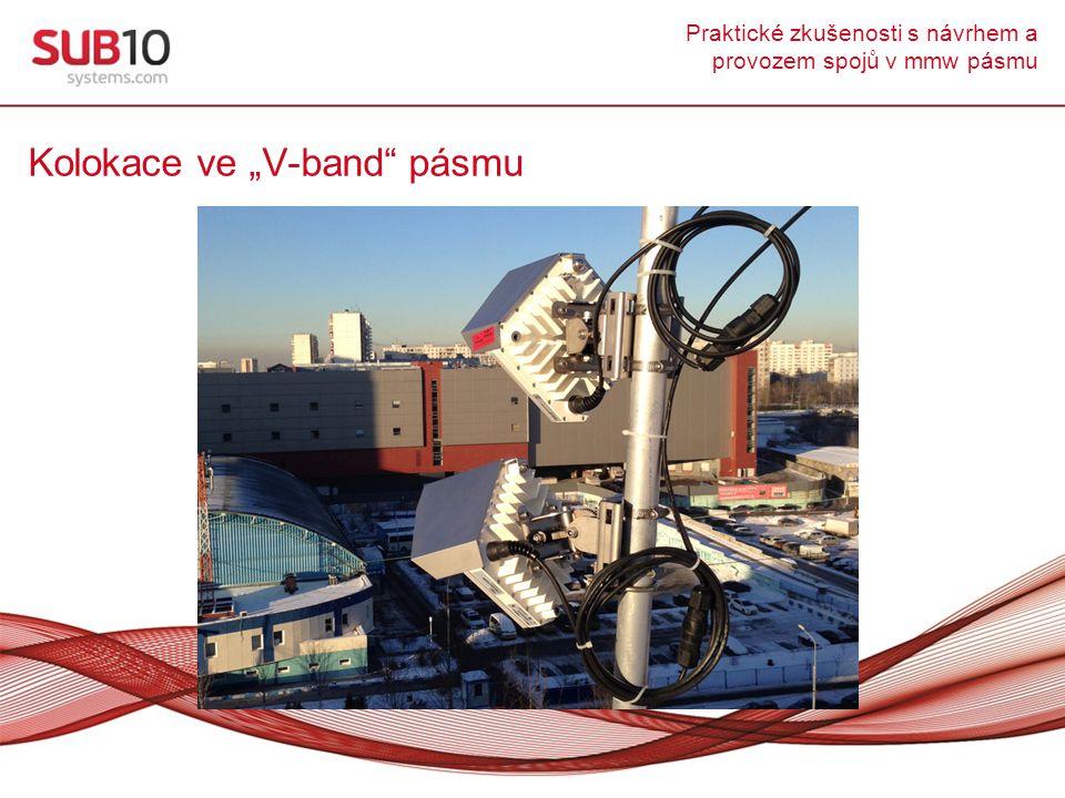 """Praktické zkušenosti s návrhem a provozem spojů v mmw pásmu Kolokace ve """"V-band"""" pásmu"""