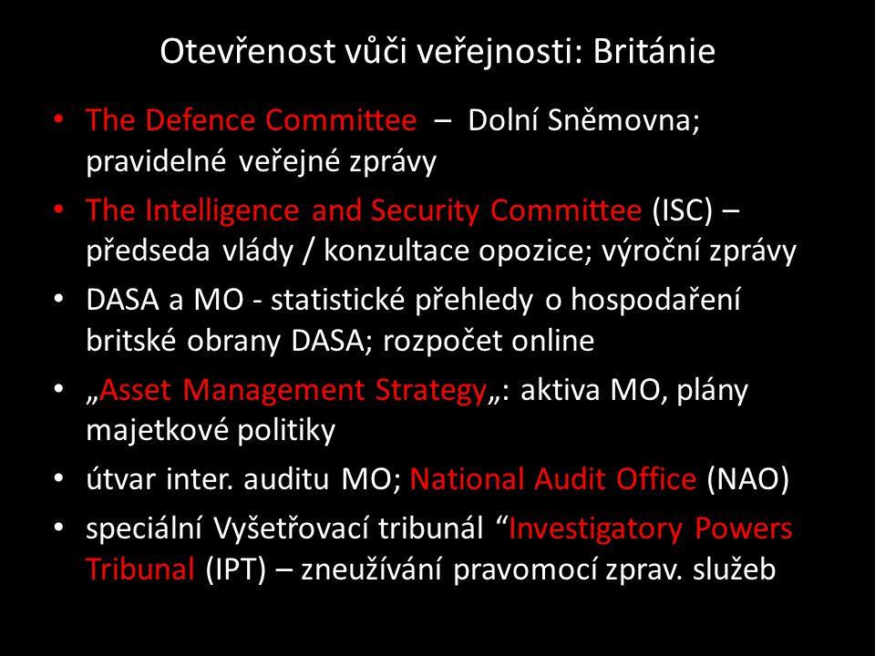 Otevřenost vůči veřejnosti: Británie • The Defence Committee – Dolní Sněmovna; pravidelné veřejné zprávy • The Intelligence and Security Committee (IS