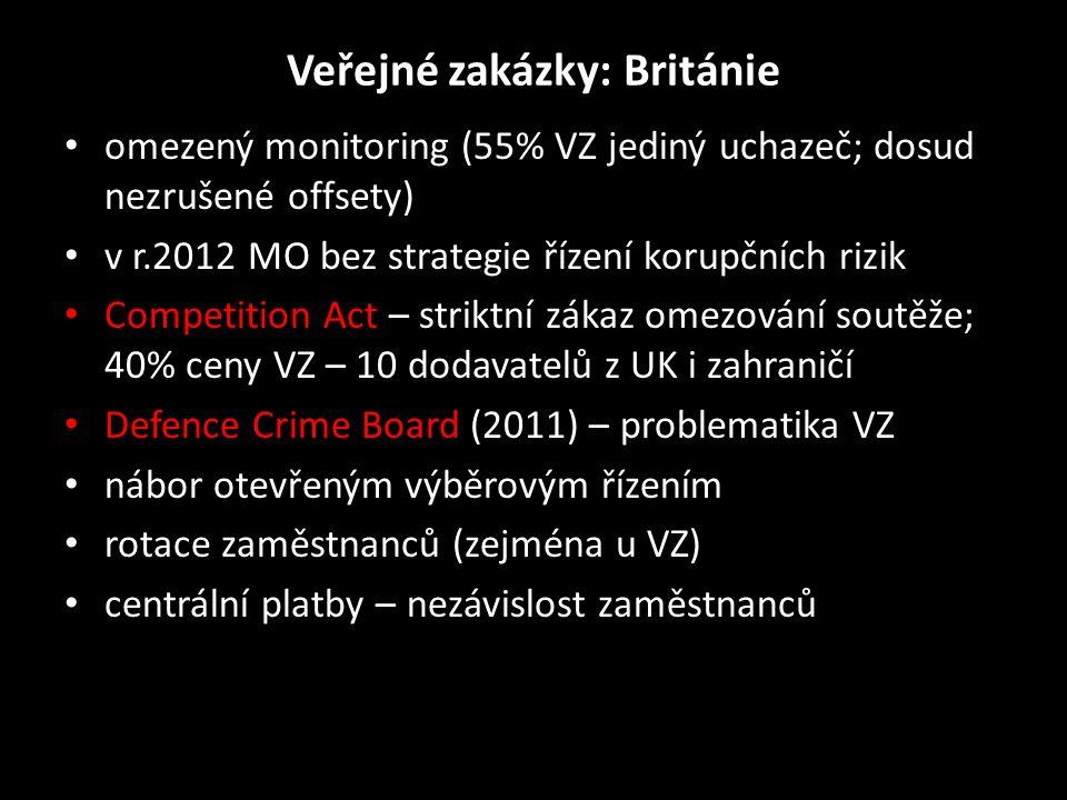 Veřejné zakázky: Británie • omezený monitoring (55% VZ jediný uchazeč; dosud nezrušené offsety) • v r.2012 MO bez strategie řízení korupčních rizik •