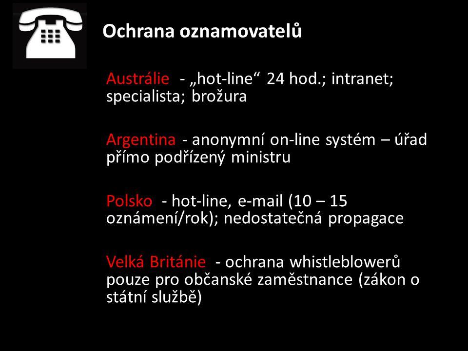 """Ochrana oznamovatelů Austrálie - """"hot-line"""" 24 hod.; intranet; specialista; brožura Argentina - anonymní on-line systém – úřad přímo podřízený ministr"""