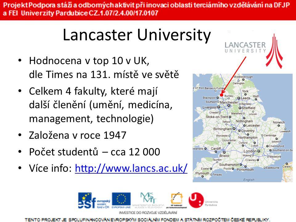 Lancaster University • Hodnocena v top 10 v UK, dle Times na 131.