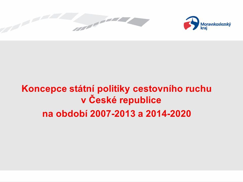 Koncepce státní politiky cestovního ruchu v České republice na období 2007-2013 a 2014-2020