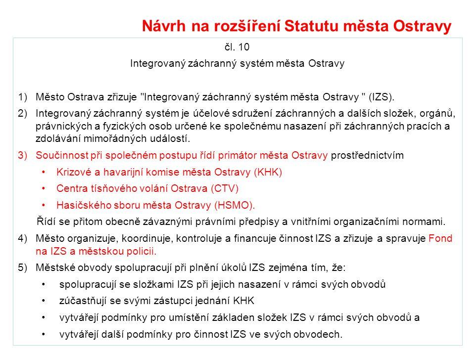 čl. 10 Integrovaný záchranný systém města Ostravy 1)Město Ostrava zřizuje
