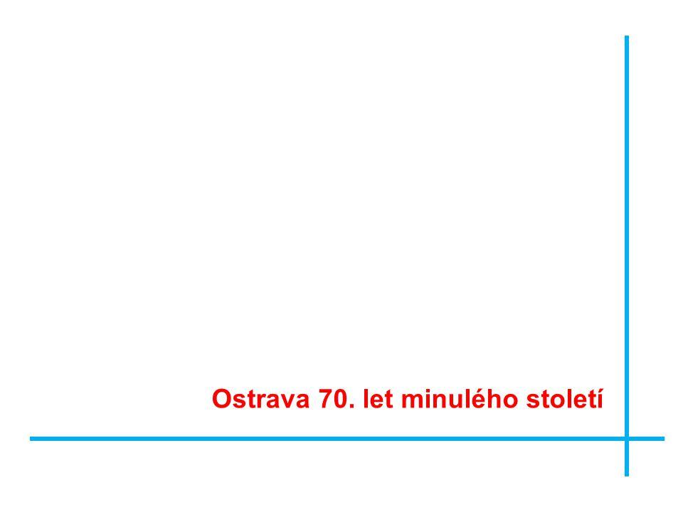 Ostrava 70. let minulého století