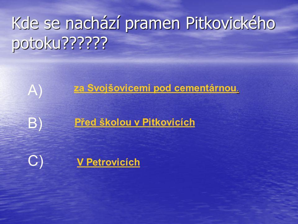 Pitkovický potok • Pramen: za Svojšovicemi pod cementárnou. Délka toku: 14,3 km. Velikost povodí: 31,4 km2. Zajímavostí trasy podél Pitkovického potka