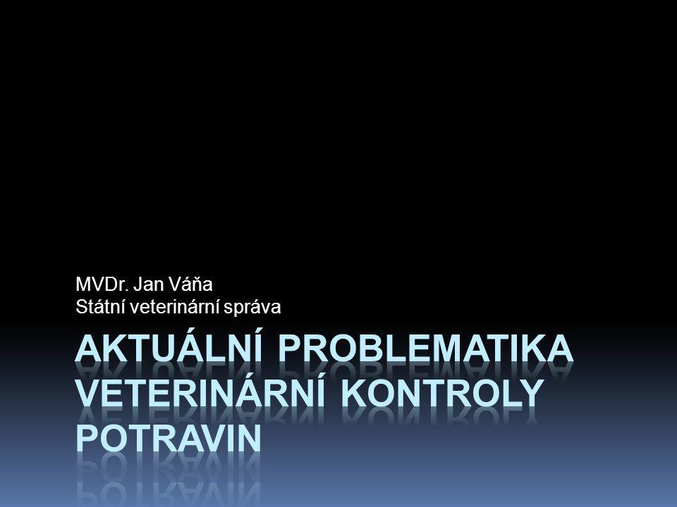 MVDr. Jan Váňa Státní veterinární správa