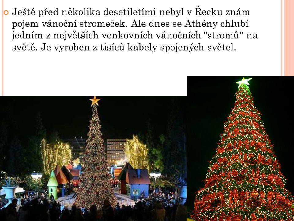 Ještě před několika desetiletími nebyl v Řecku znám pojem vánoční stromeček. Ale dnes se Athény chlubí jedním z největších venkovních vánočních