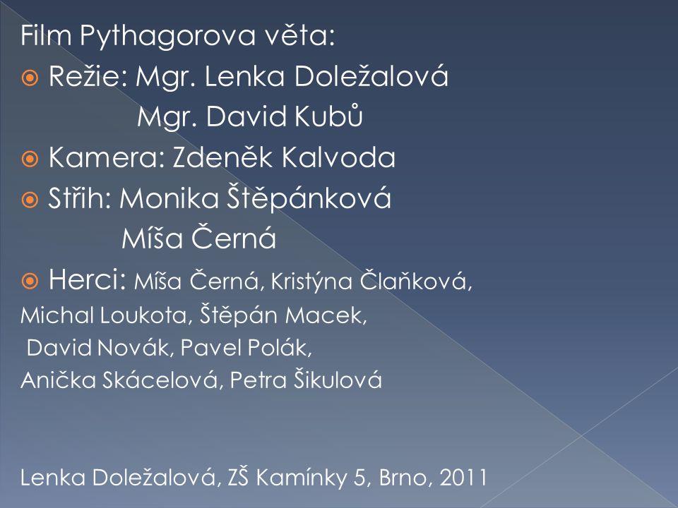 Film Pythagorova věta:  Režie: Mgr.Lenka Doležalová Mgr.