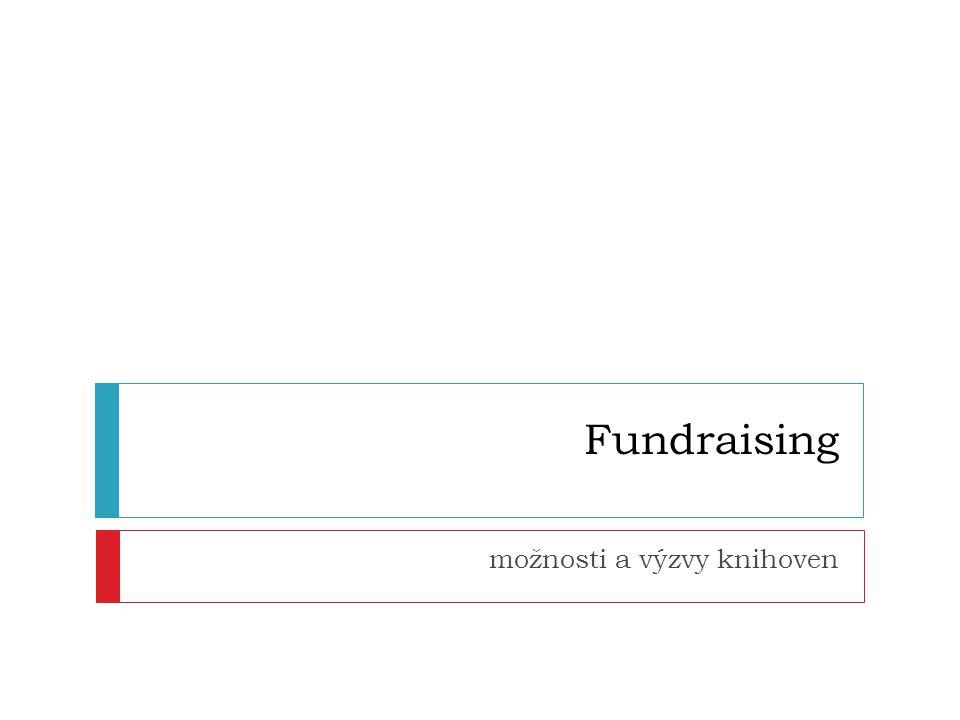 Fundraising možnosti a výzvy knihoven
