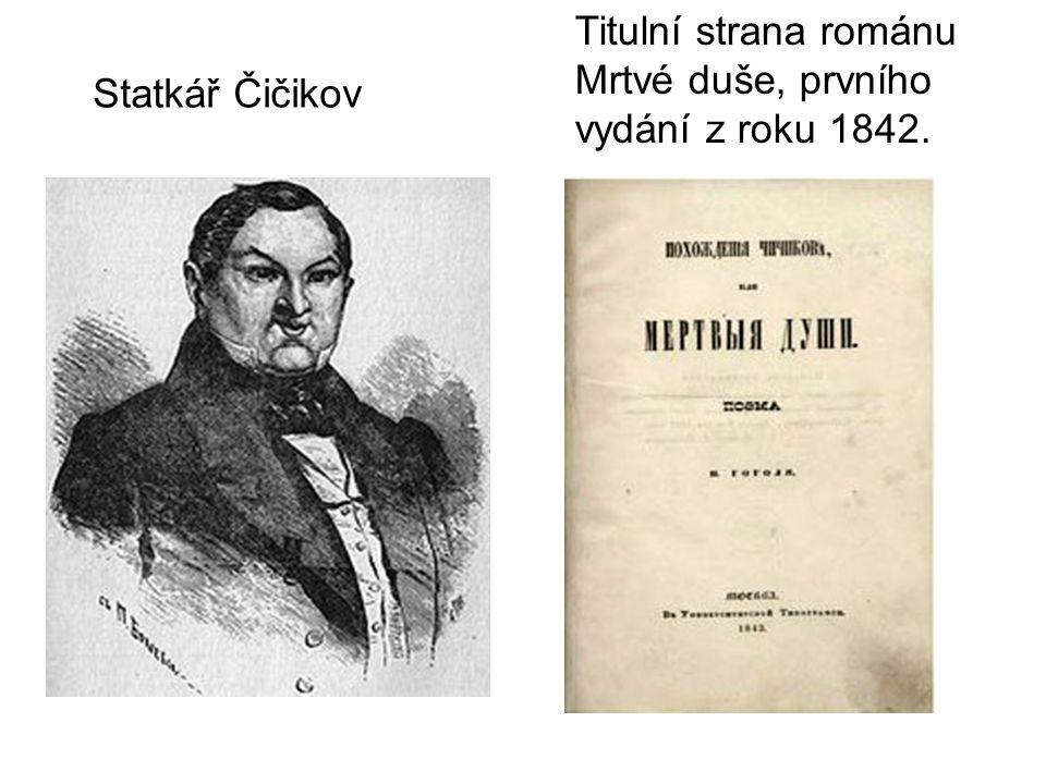 Statkář Čičikov Titulní strana románu Mrtvé duše, prvního vydání z roku 1842.