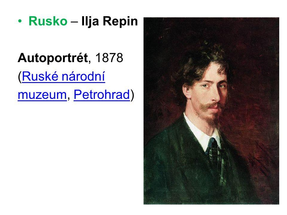 •Rusko – Ilja Repin Autoportrét, 1878 (Ruské národníRuské národní muzeummuzeum, Petrohrad)Petrohrad