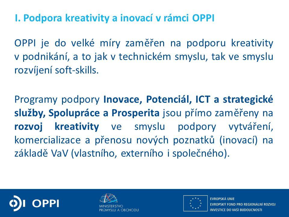 Ing. Martin Kocourek ministr průmyslu a obchodu ZPĚT NA VRCHOL – INSTITUCE, INOVACE A INFRASTRUKTURA OPPI je do velké míry zaměřen na podporu kreativi