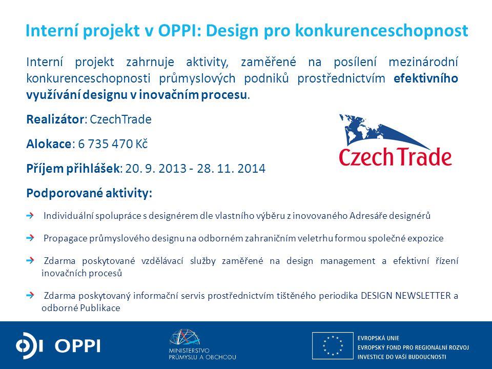 Ing. Martin Kocourek ministr průmyslu a obchodu ZPĚT NA VRCHOL – INSTITUCE, INOVACE A INFRASTRUKTURA Interní projekt v OPPI: Design pro konkurencescho