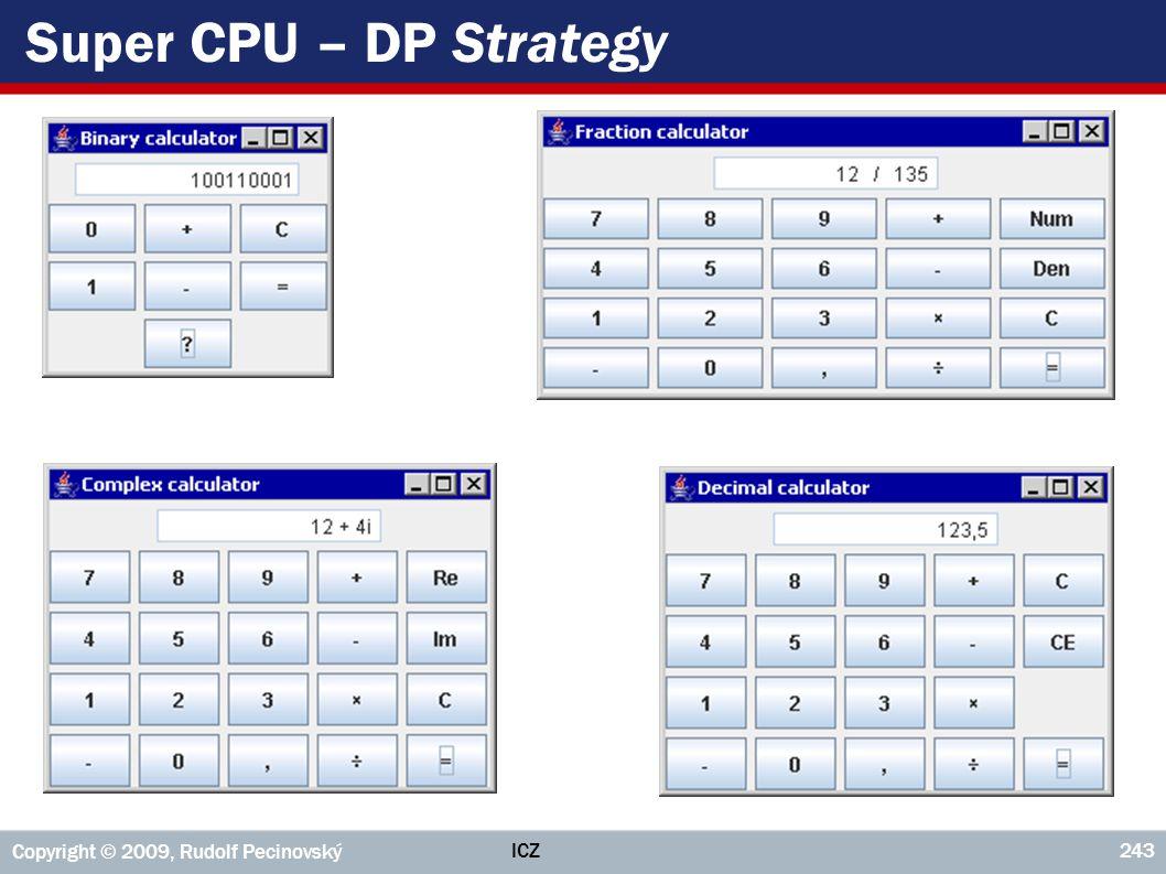 ICZ Copyright © 2009, Rudolf Pecinovský 243 Super CPU – DP Strategy