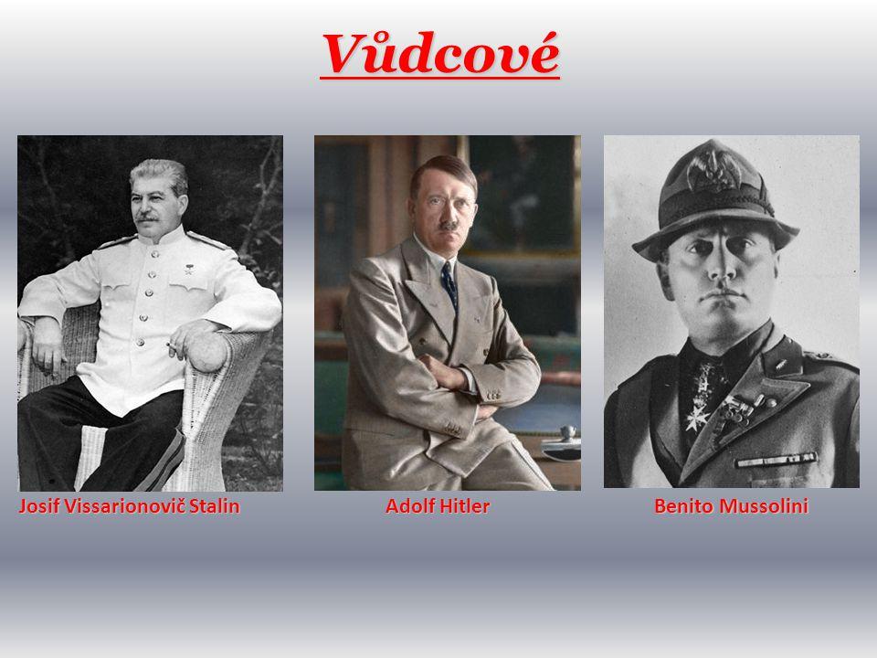 Vůdcové Benito Mussolini Adolf Hitler Josif Vissarionovič Stalin