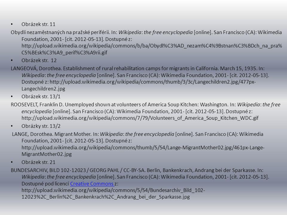 • Obrázek str. 11 Obydlí nezaměstnaných na pražské periférii. In: Wikipedia: the free encyclopedia [online]. San Francisco (CA): Wikimedia Foundation,