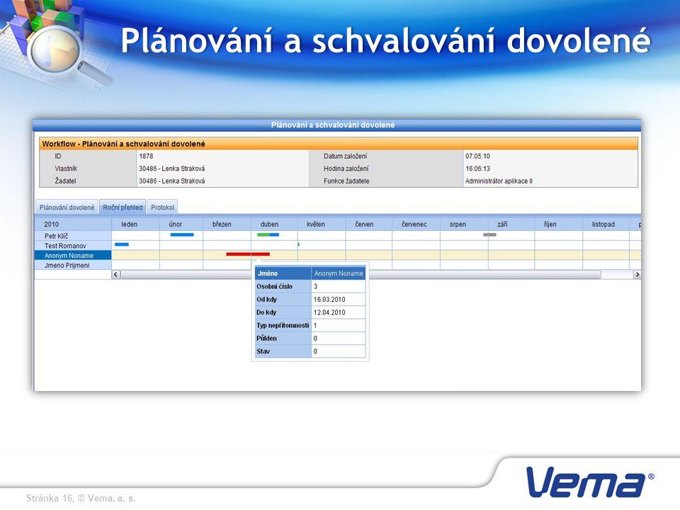 Stránka 16, © Vema, a. s. Plánování a schvalování dovolenéPlánování a schvalování dovolené