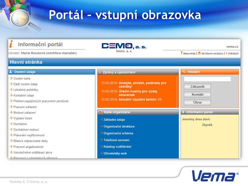 Stránka 6, © Vema, a. s. Portál – vstupní obrazovkaPortál – vstupní obrazovka