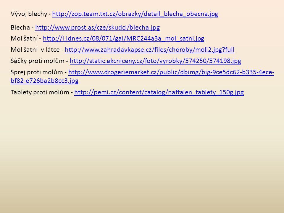 Vývoj blechy - http://zop.team.txt.cz/obrazky/detail_blecha_obecna.jpghttp://zop.team.txt.cz/obrazky/detail_blecha_obecna.jpg Blecha - http://www.pros