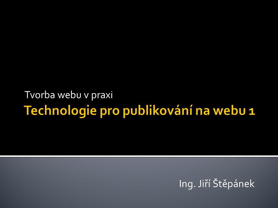 Tvorba webu v praxi Ing. Jiří Štěpánek