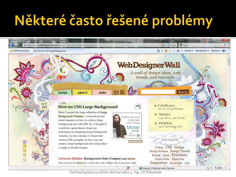  Řešením je výřez naznačený na obrázku a použití výřezu jako pozadí, které je přichyceno k hornímu okraji a vycentrováno Technologie pro publikování na webu 1, Ing.