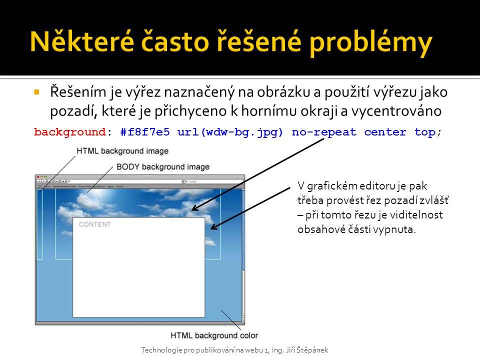  Řešením je výřez naznačený na obrázku a použití výřezu jako pozadí, které je přichyceno k hornímu okraji a vycentrováno Technologie pro publikování