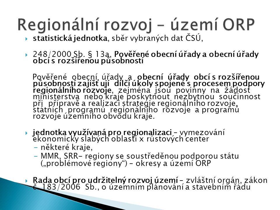  statistická jednotka, sběr vybraných dat ČSÚ,  248/2000 Sb. § 13a, Pověřené obecní úřady a obecní úřady obcí s rozšířenou působností Pověřené obecn