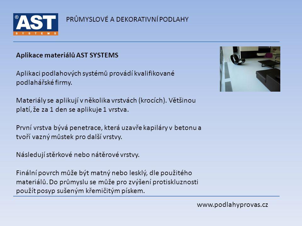 PRŮMYSLOVÉ A DEKORATIVNÍ PODLAHY www.podlahyprovas.cz Aplikace materiálů AST SYSTEMS Aplikaci podlahových systémů provádí kvalifikované podlahářské fi