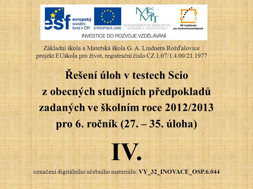 Řešení úloh v testech Scio z obecných studijních předpokladů zadaných ve školním roce 2012/2013 pro 6. ročník (27. – 35. úloha) IV. označení digitální