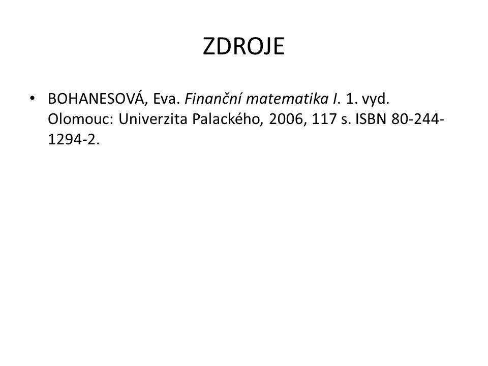 ZDROJE • BOHANESOVÁ, Eva. Finanční matematika I. 1.