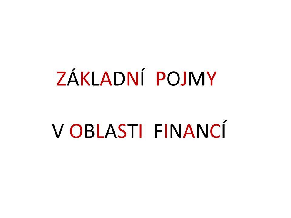 ÚROK • základní pojem související s finančními výpočty • z hlediska: 1.