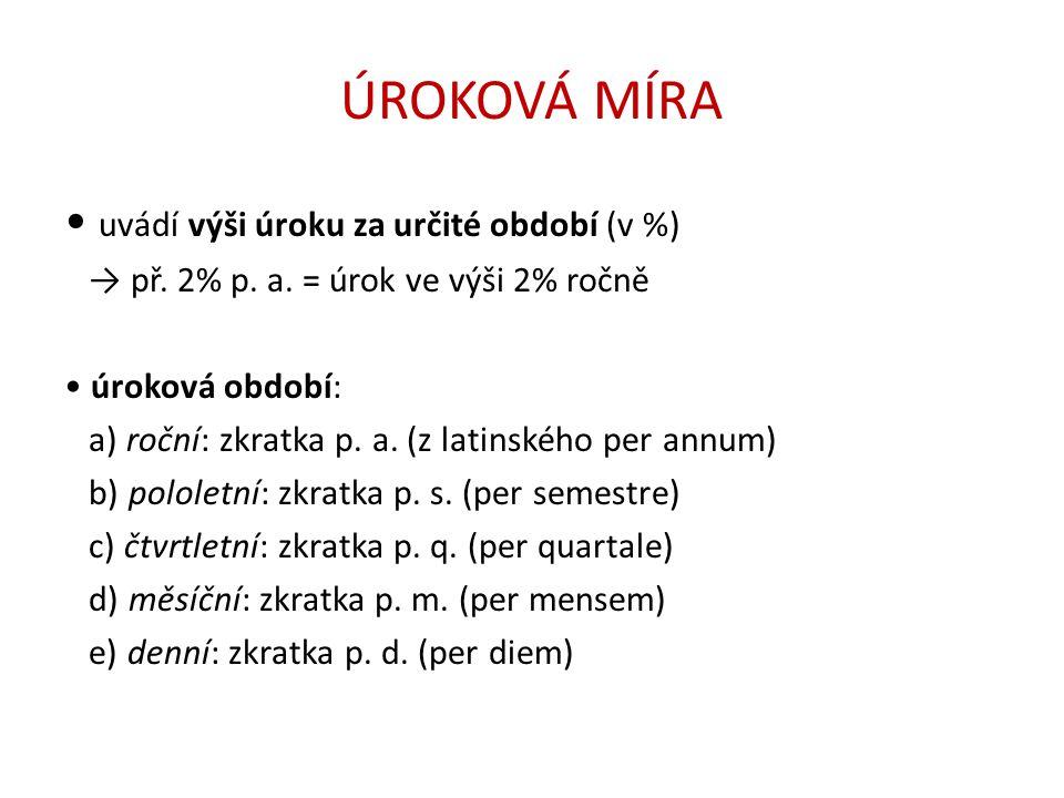 ÚROKOVÁ MÍRA • uvádí výši úroku za určité období (v %) → př.